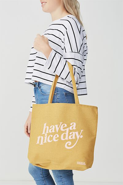 Cotton On Foundation Tote, HAVE A NICE DAY