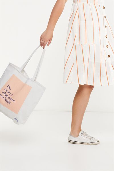 Cotton On Foundation Tote, DO WHAT MAKES YOU HAPPY