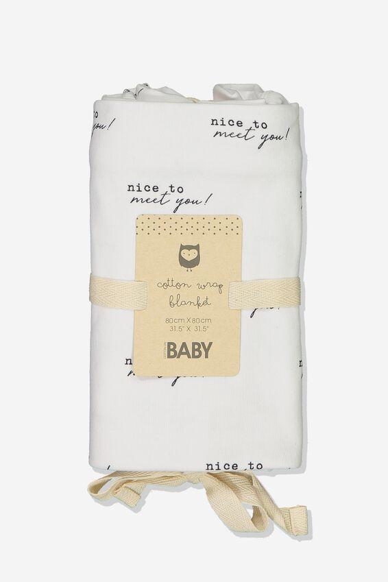 Newborn Wrap Blanket, WHITE/NICE TO MEET YOU