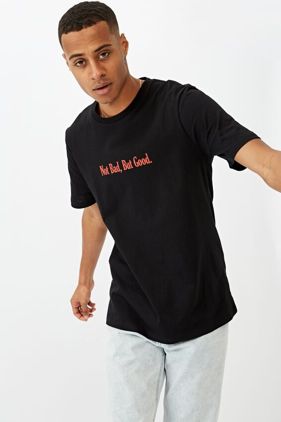 Tbar Text T-Shirt, BLACK/NOT BAD BUT GOOD