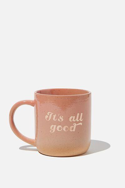 All Day Mug, ITS ALL GOOD