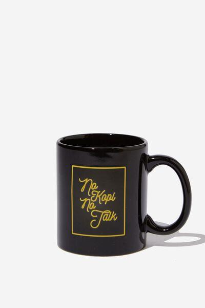 Anytime Mug, NO KOPI NO TALK
