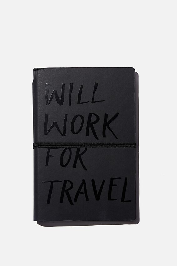 Ultimate Travellers Journal, WILL WORK FOR TRAVEL GREY