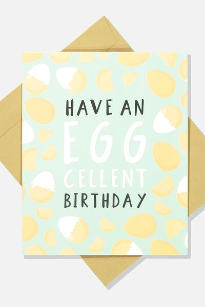 Nice Birthday Card, EGGCELLENT BIRTHDAY