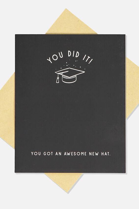 Graduation Card, YOU GOT A NEW HAT