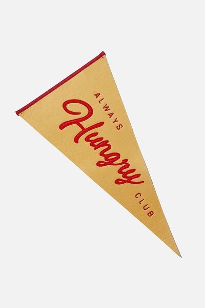 Pennant Wall Flag, ALWAYS HUNGRY