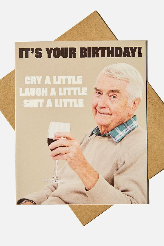 Funny Birthday Card, CRY LAUGH SHIT A LITTLE!