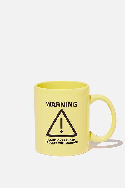 Anytime Mug, WARNING LAME JOKES