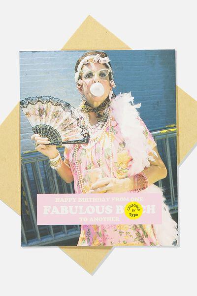 Funny Birthday Card, FABULOUS B*TCH DRESS UP!