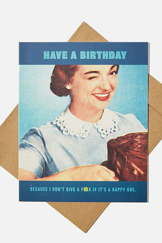 Funny Birthday Card, DON'T GIVE A F*CK IF IT'S HAPPY!!
