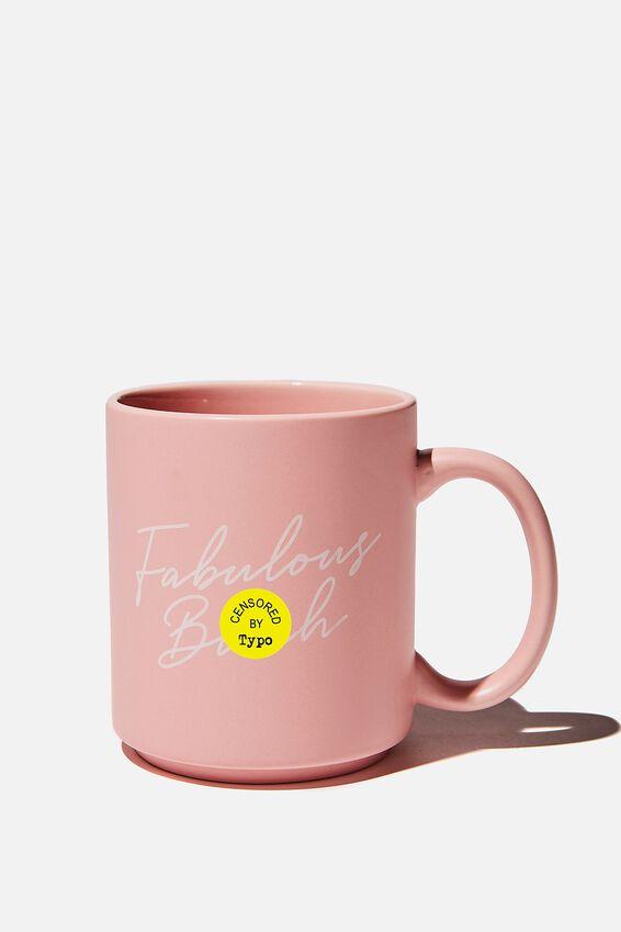 Daily Mug, FABULOUS BITCH PLASTIC PINK!
