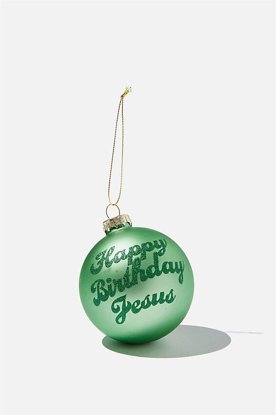 Small Glass Christmas Ornament, BAUBLE HAPPY BIRTHDAY JESUS