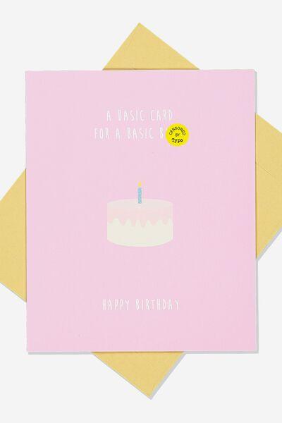 Funny Birthday Card, BASIC BITCH!
