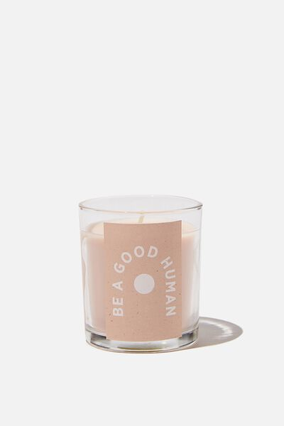 Talk To Me Candle Small, BE A GOOD HUMAN