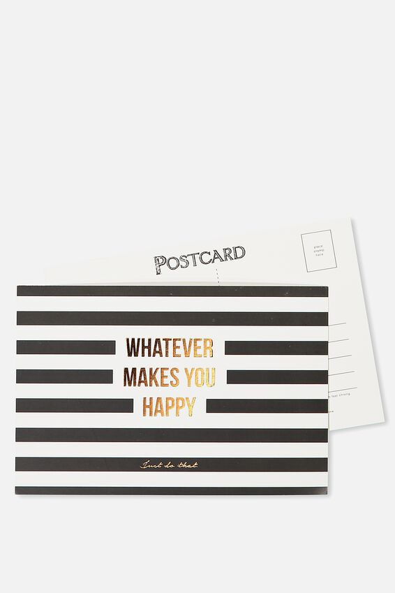 Postcard, WHATEVER MAKES YOU HAPPY