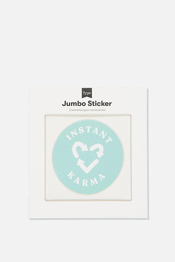 Jumbo Sticker, INSTANT KARMA