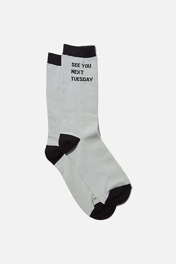 Socks, GREY SEE YOU NEXT TUESDAY!