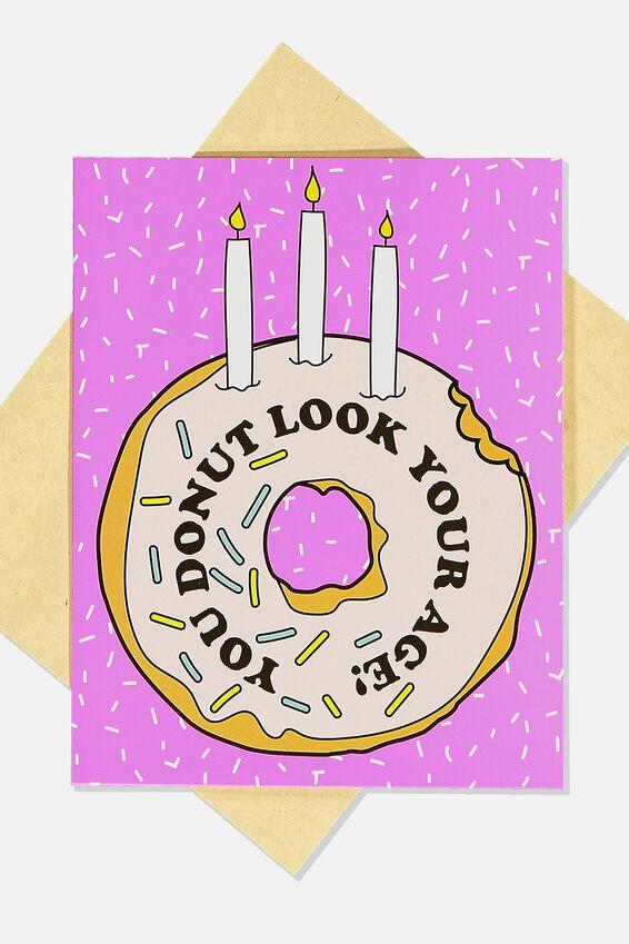Nice Birthday Card, DONUT LOOK YOUR AGE