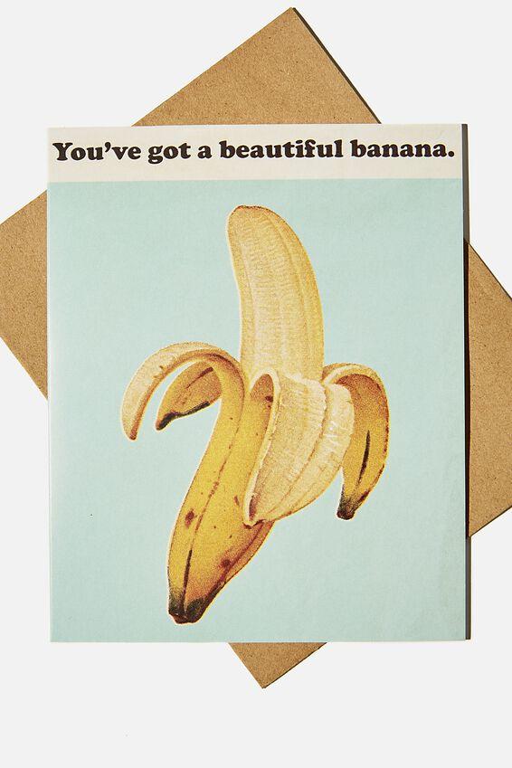 Love Card, YOUVE GOT A BEAUTIFUL BANANA