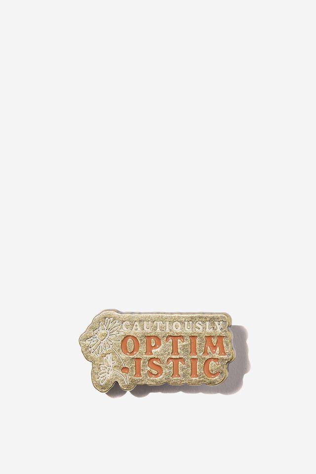 Enamel Badges, CAUTIOUSLY OPTIMISTIC