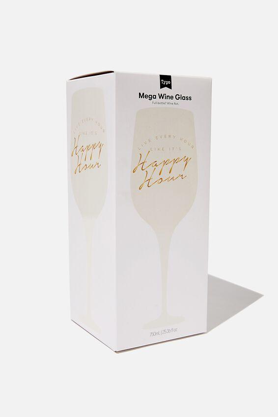 Mega Wine Glass, GOLD HAPPY HOUR!