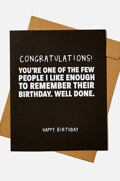 Funny Birthday Card, REMEMBER YOUR BIRTHDAY WELL DONE