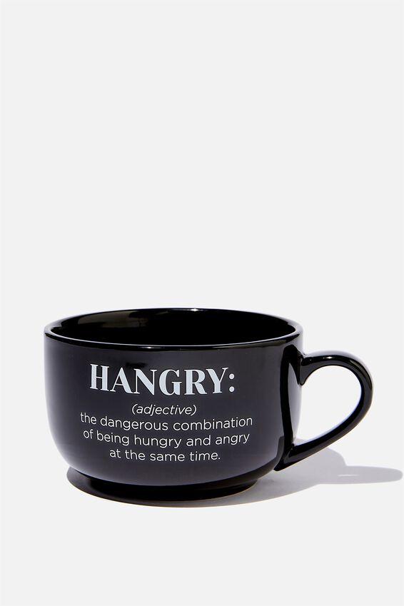 Big Mug Bowl, HANGRY BLACK