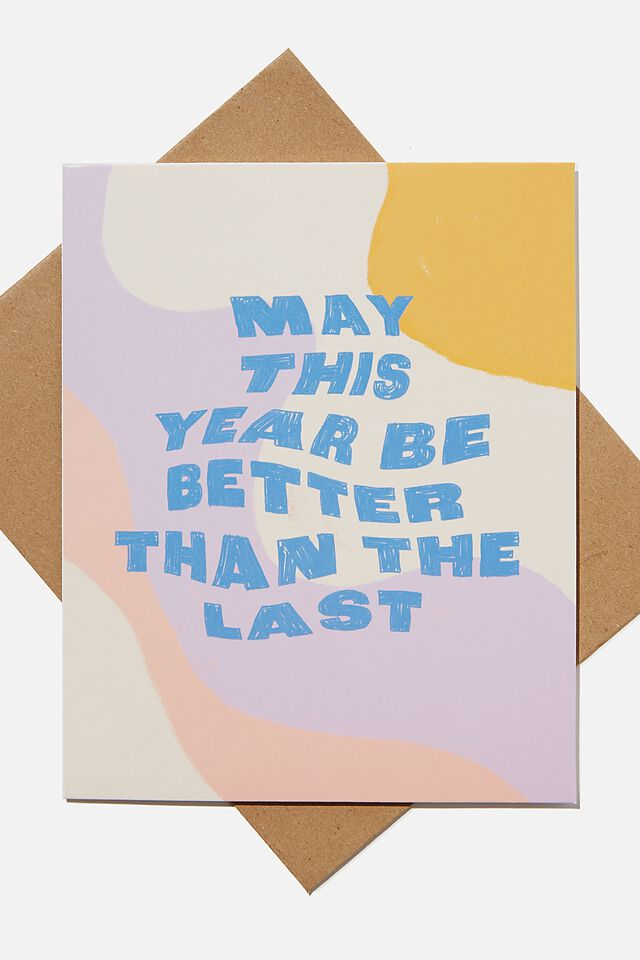 Nice Birthday Card, THIS YEAR BE BETTER THAN THE LAST ABSTRACT