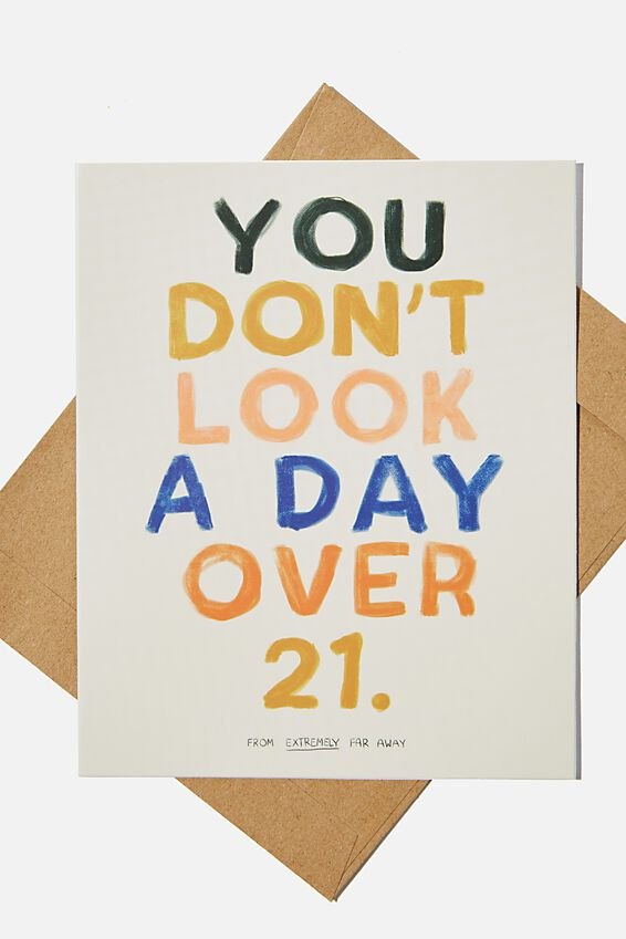 Funny Birthday Card, DON T LOOK A DAY OVER 21 FAR AWAY