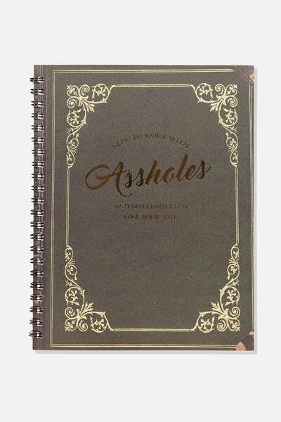 A4 Campus Notebook, HOW TO WORK WITH ASSHOLES!