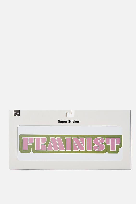 Super Sticker, FEMINIST