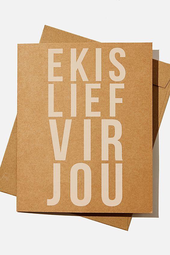 Love Card, RG SAF EKIS LIEF VIR JOU KRAFT