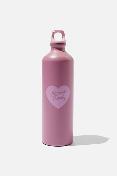 Single Wall Metal Drink Bottle, ALWAYS THIRSTY