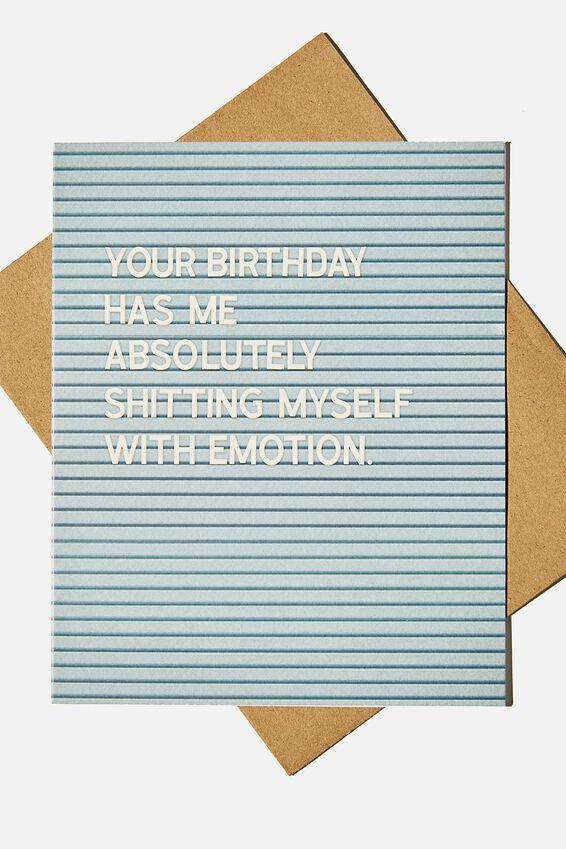 Funny Birthday Card, SHITTING MYSELF WITH EMOTION!
