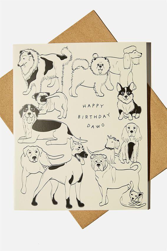 Nice Birthday Card, HAPPY BIRTHDAY DAWG!