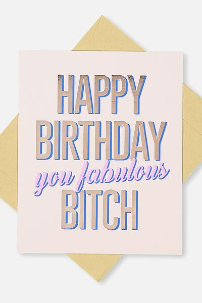 Funny Birthday Card, HB FABULOUS BITCH!