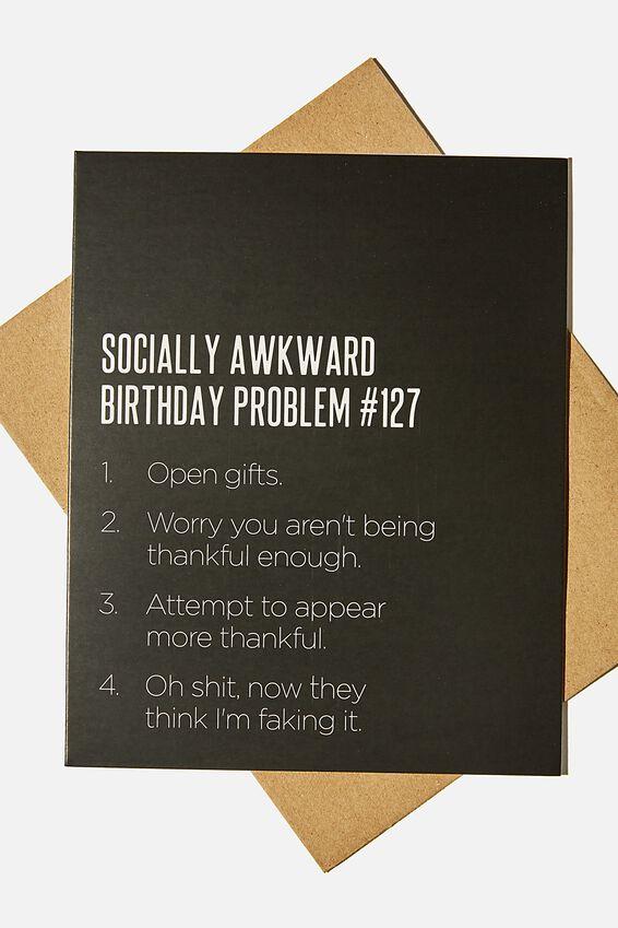 Funny Birthday Card, SOCIALLY AWKWARD BIRTHDAY PROBLEM!