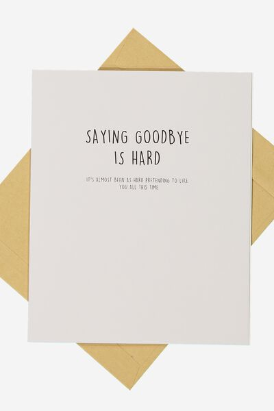 Goodbye Card, SAYING GOODBYE IS HARD