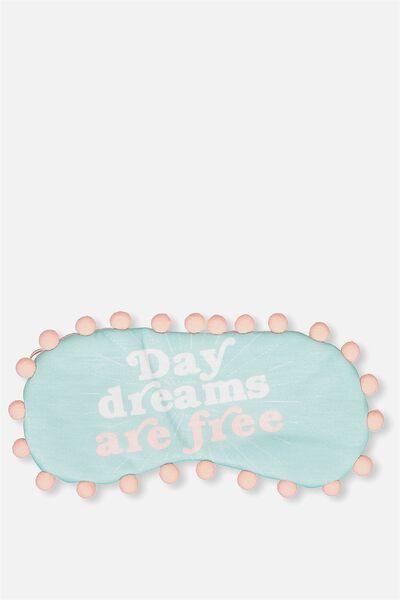 Easy On The Eye Sleep Mask, DAYDREAMS ARE FREE