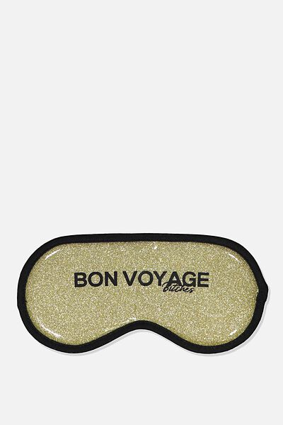 Premium Sleep Eye Mask, GOLD BON VOYAGE BITCHES!
