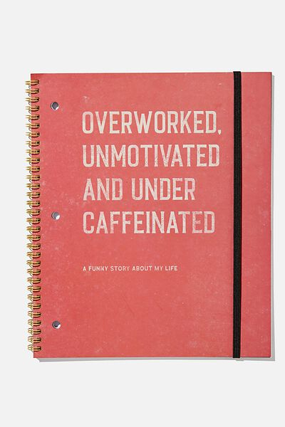 College Ruled Spinout Notebook V, OVERWORKED