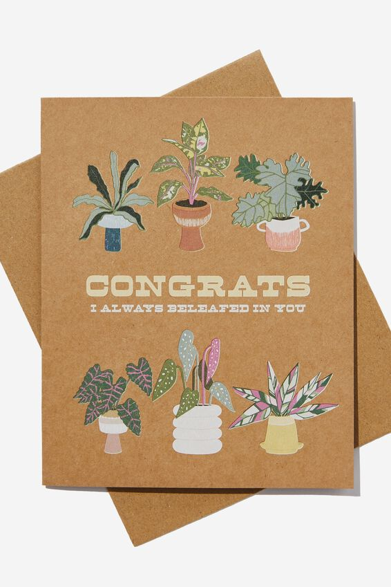 Congratulations Card, ALWAYS BELEAFED IN YOU PLANTS