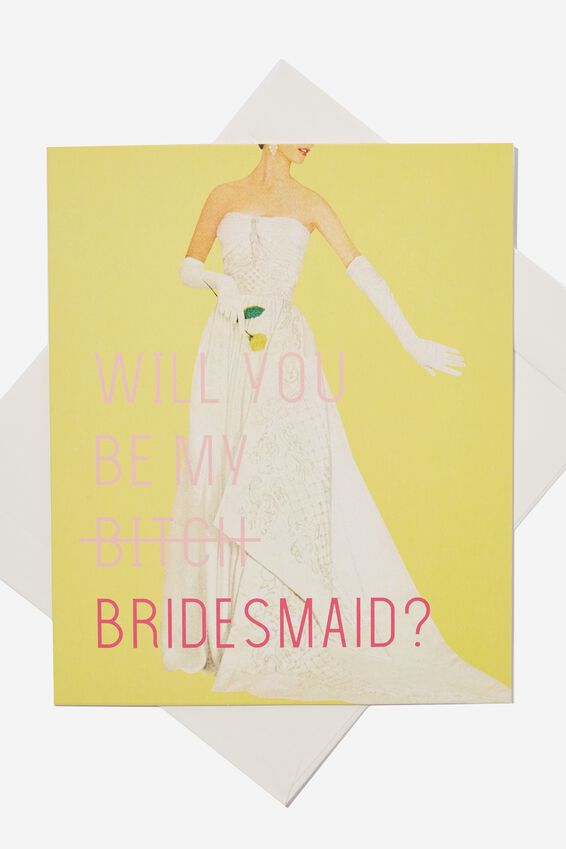 Bridesmaid Card, BE MY BITCH!