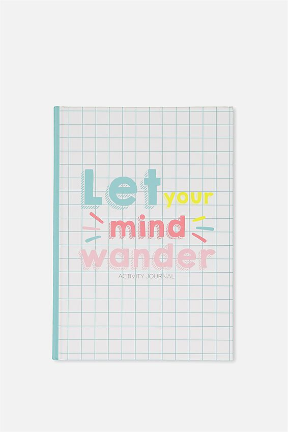 "Activity Time Journal A5 (8.27"" x 5.83""), LET YOUR MIND WANDER"