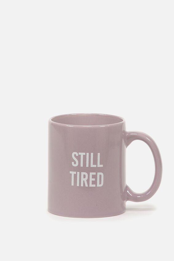 Anytime Mug, STILL TIRED