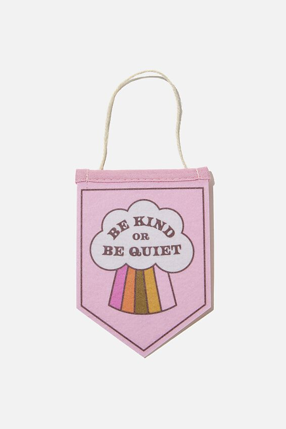 Mini Pennant Flag, BE KIND OR BE QUIET