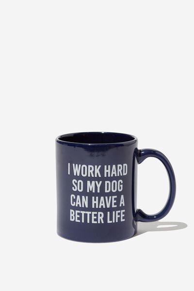 Anytime Mug, DOG BETTER LIFE