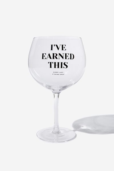 Mega Drinker Glass, I'VE EARNED THIS!