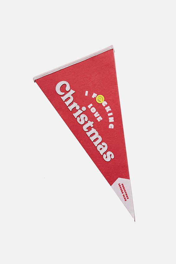 Pennant Wall Flag, F@#KING LOVE CHRISTMAS!!