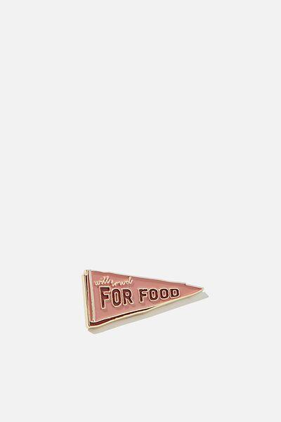 Enamel Badges, FOR FOOD
